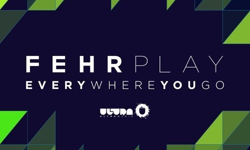 Fehrplay – Everywhere You Go (Preview)
