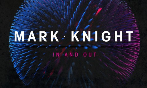 Mark Knight – In And Out