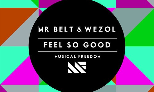 Mr. Belt & Wezol – Feel So Good