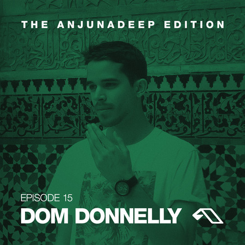 Dom Donnelly – The Anjunadeep Edition 15