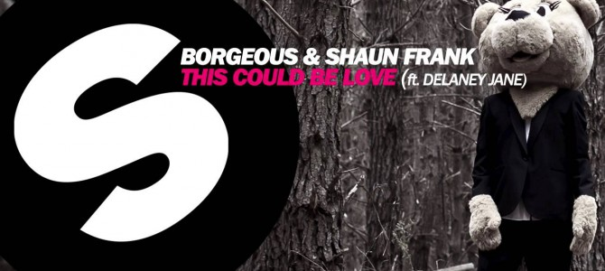 Borgeous & Shaun Frank – This Could Be Love feat. Delaney Jane