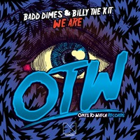 Badd Dimes & Billy The Kit – We Are (Original Mix)