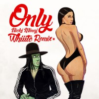 Nicki Minaj – Only (Whiiite Remix)
