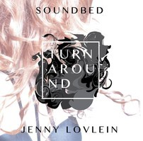Soundbed & Jenny Lovlein – Turn Around (Original & Remixes)
