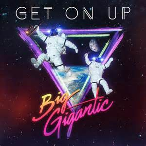 BigGigantic – Get On Up