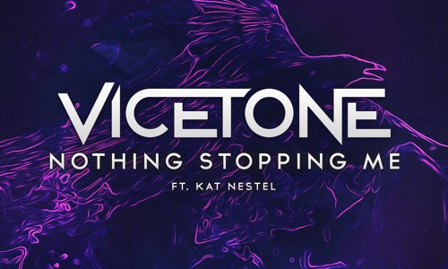 Vicetone – Nothing Stopping Me Ft. Kat Nestel