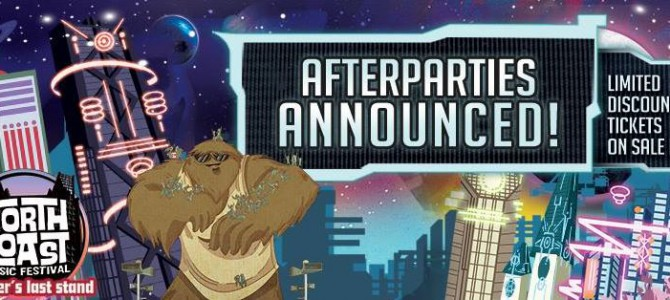 North Coast Music Festival After Parties Announced