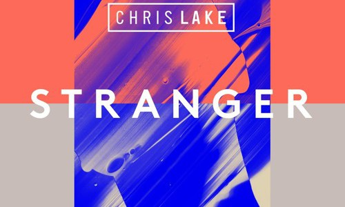 Chris Lake – Stranger