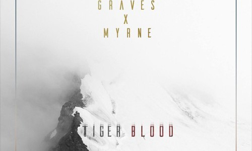 graves & MYRNE – Tiger Blood