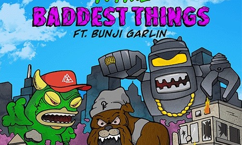 Party Favor & Nymz – Baddest Things (feat. Bunji Garlin)