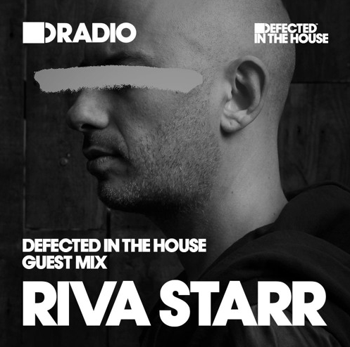 Riva Starr – Defected In The House Radio
