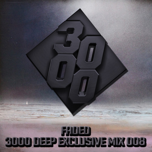 FADED – 3000 Deep Mix