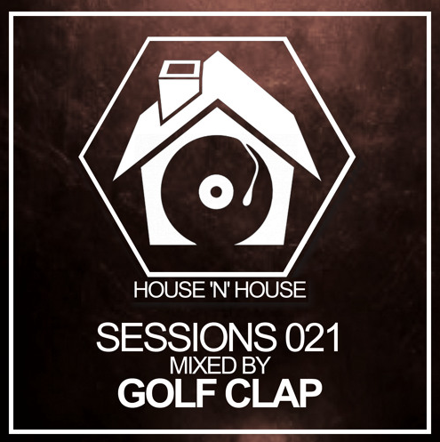 Golf Clap – House 'N' House Sessions 021