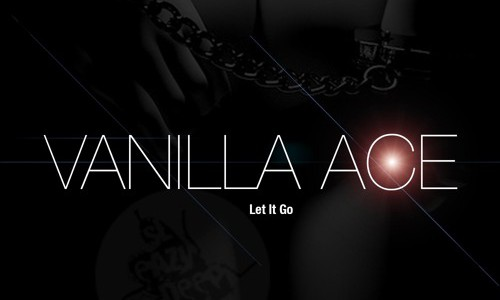 Vanilla Ace – Let It Go EP (Sleazy Deep)
