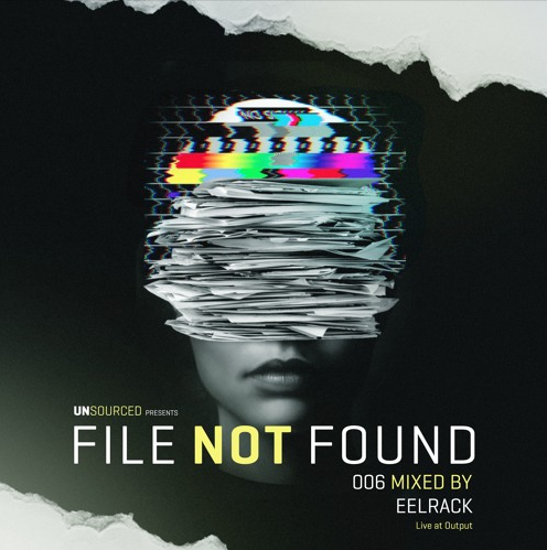File Not Found 006 – eelrack (Live at Output, NYC)
