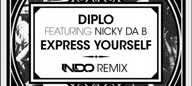 Diplo – Express Yourself (INDO Remix)