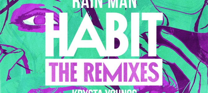 Rain Man & Krysta Youngs – Habit (INDO Remix)